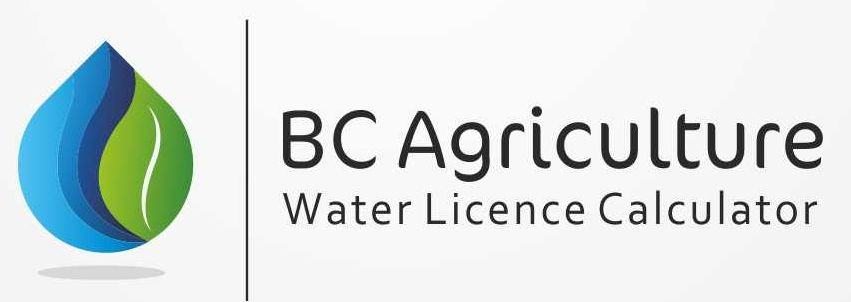 TEST DRIVE IT! The Water Licensing Calculator is available at http://www.bcagriculturewatercalculator.ca/